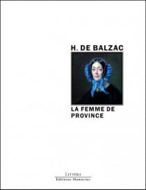La femme de province| Suivi de La femme comme il faut - Honoré deBalzac