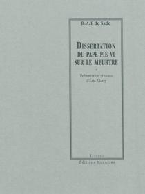 Dissertation du pape Pie VI sur le meurtre - Donatien Alphonse François deSade