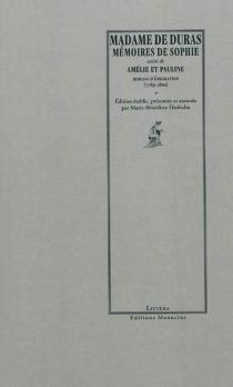 Mémoires de Sophie| Suivi de Amélie et Pauline : romans d'émigration (1789-1800) - Claire-Louisa-Rose-Bonne Lechal de KersaintDuras
