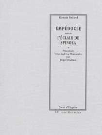 Empédocle| Suivi de L'éclair de Spinoza| Précédé de Romain Rolland philosophe-poète, vers la divine harmonie - RogerDadoun