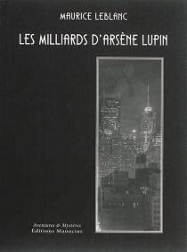 Les milliards d'Arsène Lupin - MauriceLeblanc