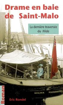 Dernière traversée du Hilda : drame en baie de Saint-Malo - ÉricRondel