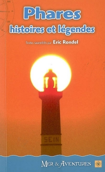 Les phares : histoires et légendes -