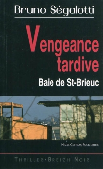 Vengeance tardive : Baie de St-Brieuc - BrunoSegalotti