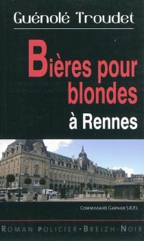 Les enquêtes du commissaire Loïc Garnier - GuénoléTroudet