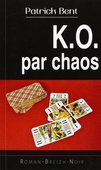 K.O par chaos - PatrickBent
