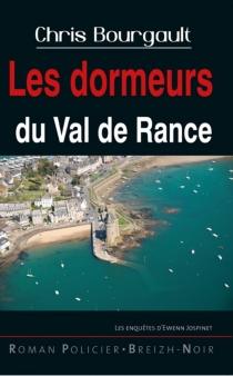 Les dormeurs du Val de Rance : les enquêtes d'Ewenn Jospinet - ChrisBourgault