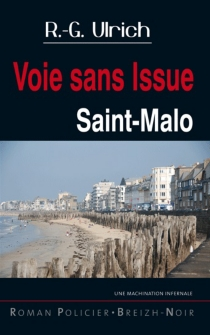 Saint-Malo, voie sans issue - Roger-Guy Ulrich