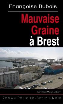 Mauvaise graine à Brest - FrançoiseDubois
