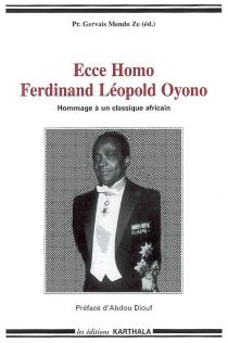 Ferdinand Léopold Oyono, Ecce homo : hommage à un classique africain -