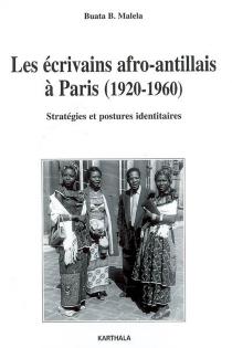 Les écrivains afro-antillais à Paris (1920-1960) : stratégies et postures identitaires - Buata B.Malela