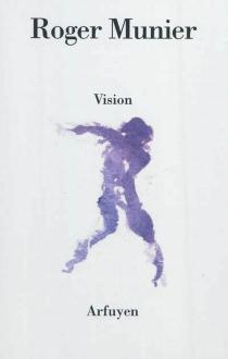 Vision - RogerMunier