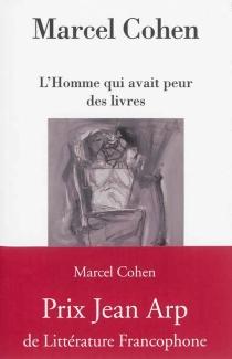 L'homme qui avait peur des livres - MarcelCohen