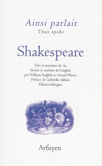Ainsi parlait Shakespeare : dits et maximes de vie| Thus spoke Shakespeare - William Shakespeare