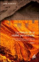 La nature de la réalité personnelle : comment résoudre vos problèmes quotidiens et enrichir votre vie - JaneRoberts, Seth