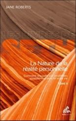 La nature de la réalité personnelle : comment résoudre vos problèmes quotidiens et enrichir votre vie - JaneRoberts