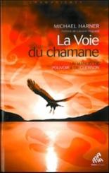 La voie du chamane : un manuel de pouvoir et de guérison - MichaelHarner