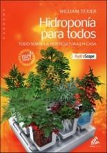 Hidroponia para todos : todo sobre la horticultura en casa + hydroscope - WilliamTexier