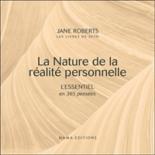La nature de la réalité personnelle : l'essentiel en 365 pensées - JaneRoberts