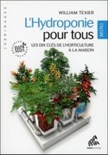 L'hydroponie pour tous : les dix clés de l'horticulture à la maison - WilliamTexier