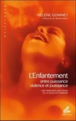 L'enfantement : entre puissance, violence et jouissance : une dimension méconnue de la sexualité féminine - HélèneGoninet