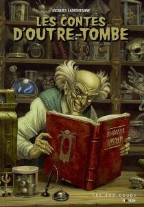 Les contes d'outre-tombe| Suivi de Ichabod Crane, détective de l'occulte - JacquesLamontagne