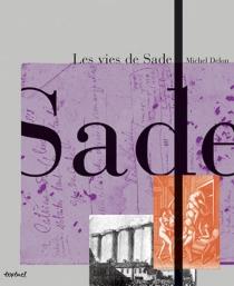 Les vies de Sade - MichelDelon