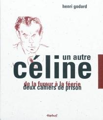 Un autre Céline - HenriGodard