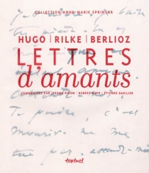 Lettres d'amants : collection Anne-Marie Springer - Hector Berlioz