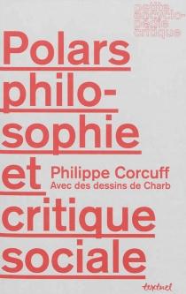 Polars, philosophie et critique sociale - PhilippeCorcuff