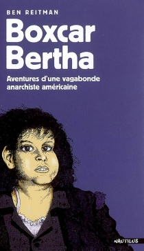 Boxcar Bertha : aventures d'une vagabonde anarchiste américaine - BenReitman