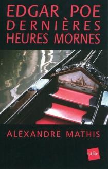 Edgar Poe, dernière heures mornes : dernière aventure extraordinaire : october dreary, mosaïque psychédélique - AlexandreMathis