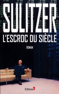 L'escroc du siècle - Paul-LoupSulitzer