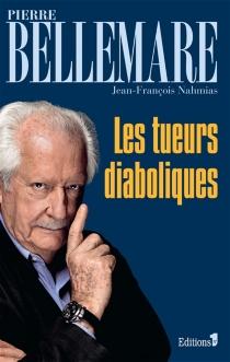 Les tueurs diaboliques - PierreBellemare