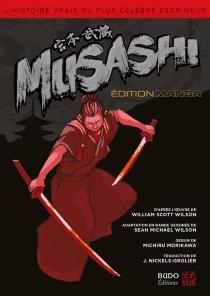 Musashi : l'histoire vraie du plus célèbre escrimeur : édition manga - MichiruMorikawa