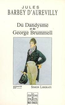 Du dandysme et de George Brummell - JulesBarbey d'Aurevilly
