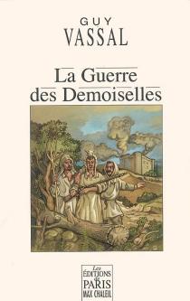 La guerre des demoiselles - GuyVassal