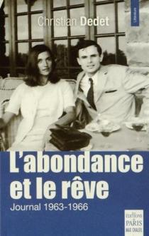 L'abondance et le rêve : journal 1963-1966 - ChristianDedet