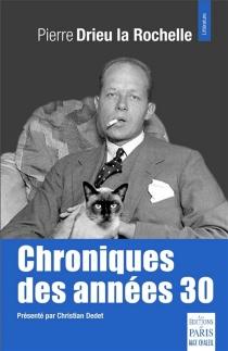 Chroniques des années 30 - PierreDrieu La Rochelle