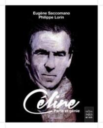 Céline : paria et génie - EugèneSaccomano
