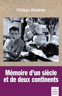 Mémoire d'un siècle et de deux continents - PhilippeAlméras