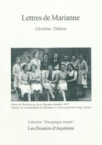 Les lettres de Marianne : lettres d'une jeune fille juive sous l'occupation : décembre 1941-septembre 1943 -