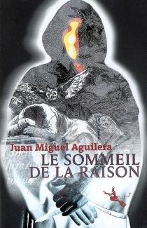 Le sommeil de la raison - Juan MiguelAguilera