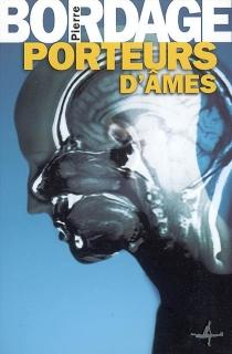 Porteurs d'âmes - PierreBordage