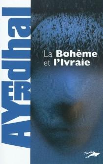 La Bohême et l'ivraie - Ayerdhal