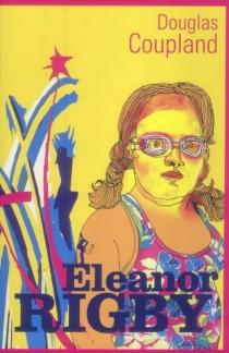 Eleanor Rigby - DouglasCoupland