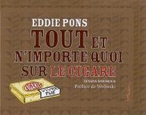 Tout et n'importe quoi sur le cigare : dessins d'humour - EddiePons