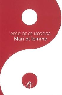 Mari et femme - Régis deSa Moreira