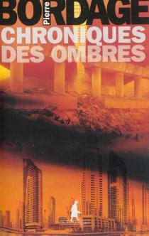 Chroniques des ombres - PierreBordage