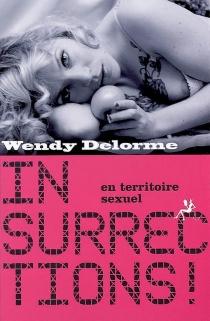 Insurrections ! : en territoire sexuel - WendyDelorme